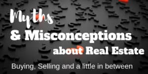 Myths and Misconceptions in Real Estate