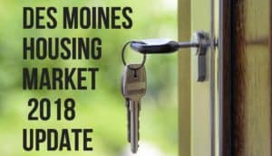 Des Moines Housing Market: 2018 Update