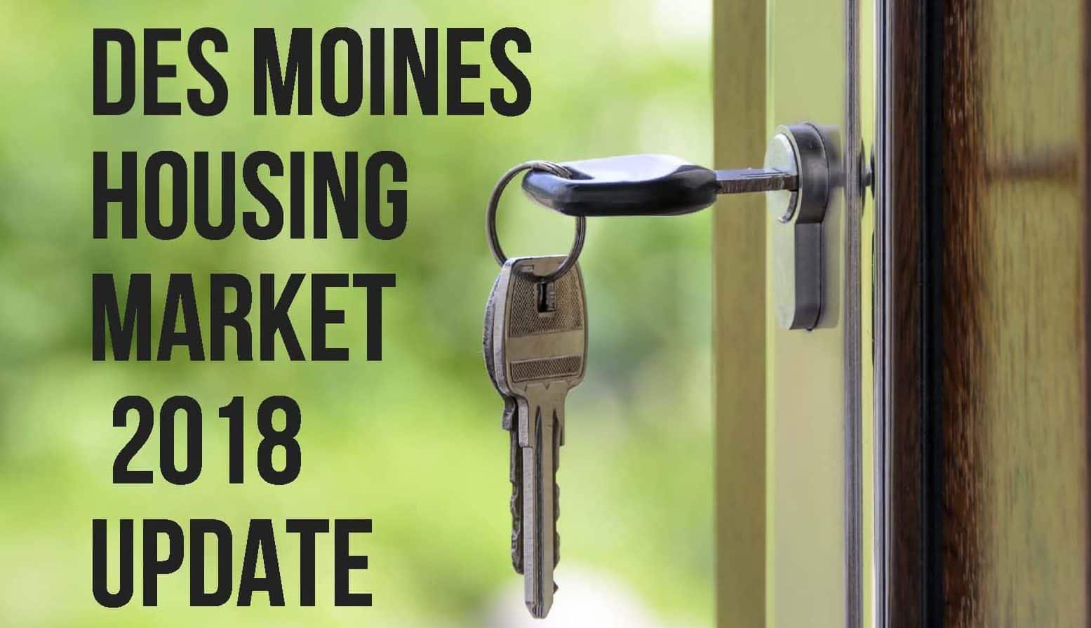 Des Moines Housing Market: 2018 Update