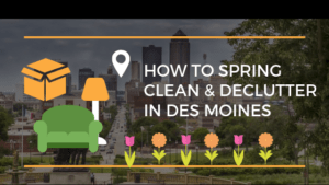 How to Spring Clean & Declutter in Des Moines