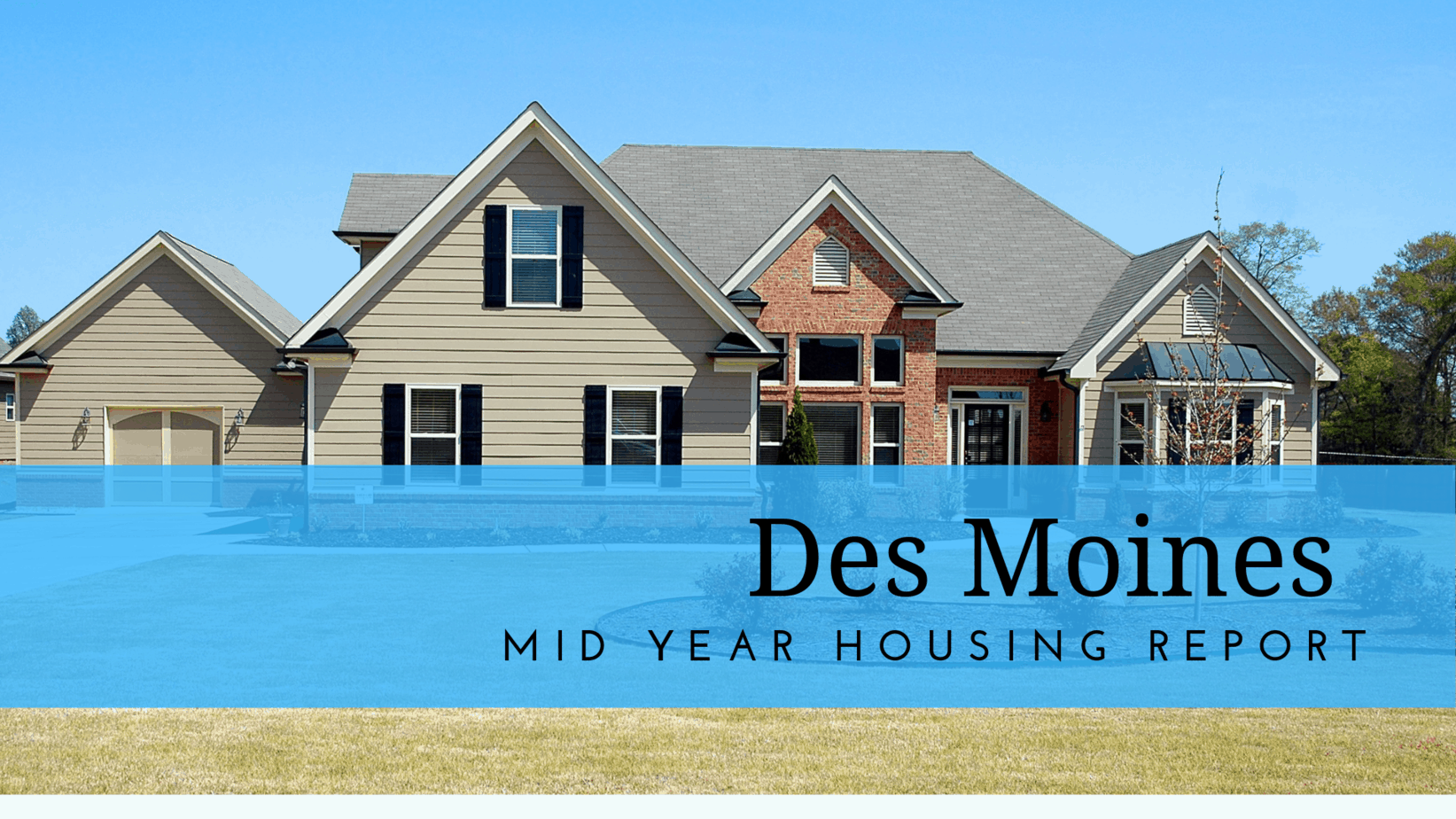 Mid-Year 2019 Des Moines Housing Report