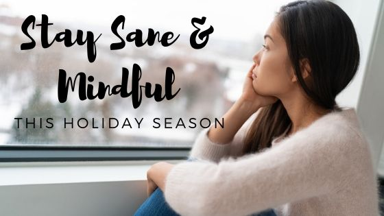 Stay Sane and Mindful this Holiday Season