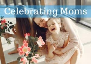 Celebrating Mom 2020