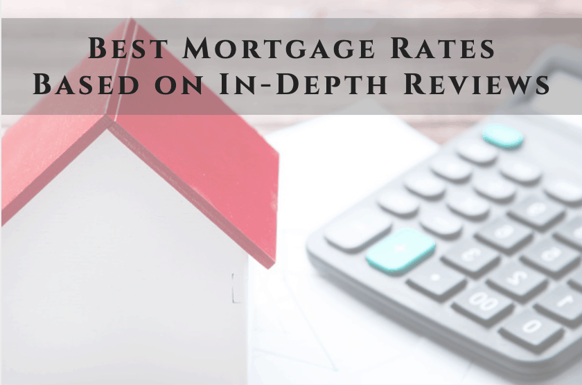 Best Mortgage Rates Based on In-Depth Reviews