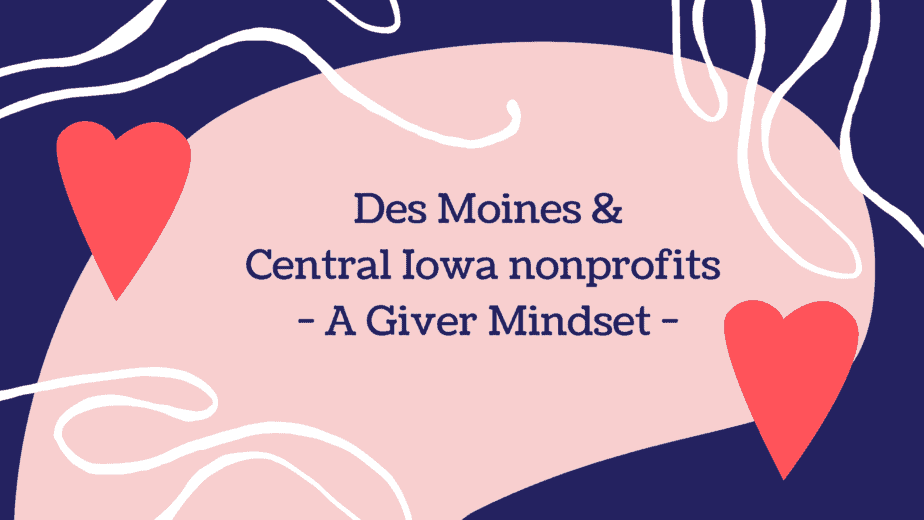 Des Moines / Central Iowa nonprofits  – A Giver Mindset