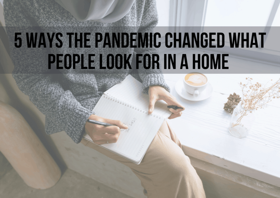 5 Ways the Pandemic Changed What People Look for in a Home
