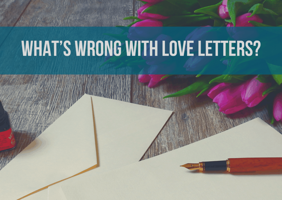 What's Wrong with Love Letters?