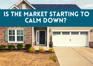Is the market starting to calm down?